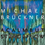 Michael Br�ckner - A calm but steady Flow