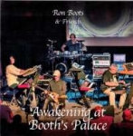 Ron Boots + Friends - Awakening at Booth's Palace
