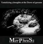 Morpheusz - Tantalizing Thoughts at the Dawn of Dreams