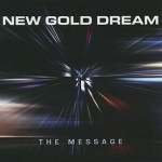 New Gold Dream - The Message